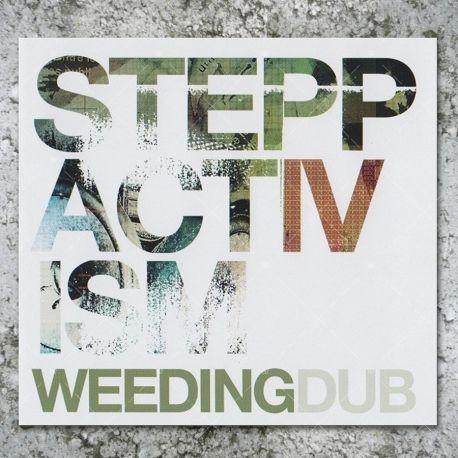 Weeding Dub - Steppactivism