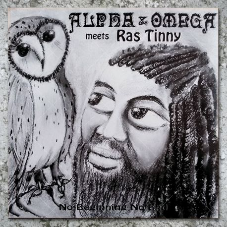 Alpha & Omega meets Ras Tinny - No Beginning No End