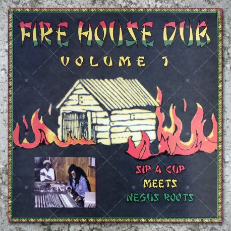 Sip A Cup meets Negus Roots - Fire House Dub Vol. 1