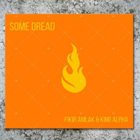 Fikir Amlak & King Alpha - Some Dread