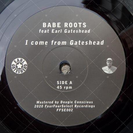 Babe Roots feat. Earl Gateshead - I Come From Gateshead
