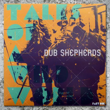 Dub Shepherds & Jahno - Tales Of A Wild World