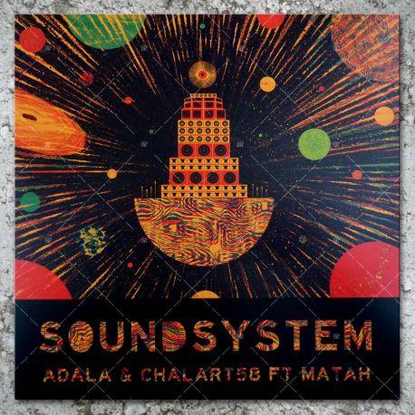 Adala & Chalart58 feat. Matah - Soundsystem